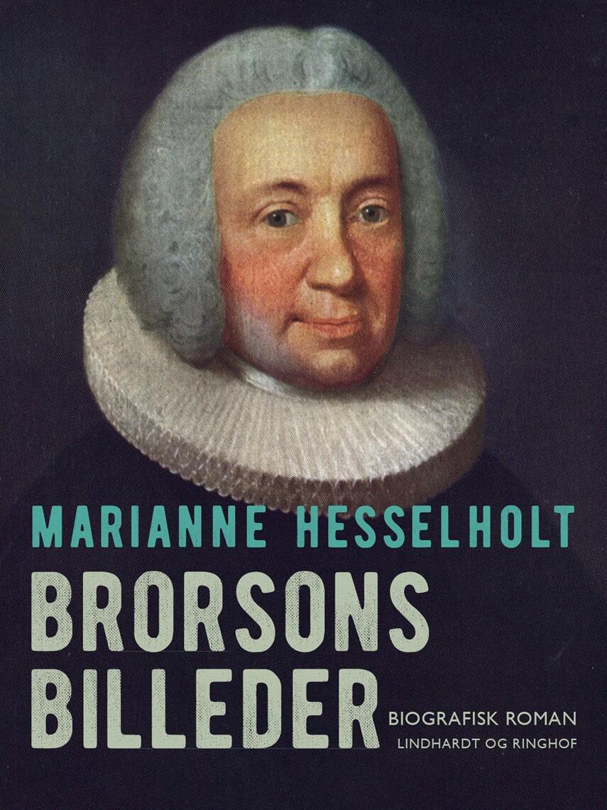Marianne Hesselholt: Brorsons billeder : roman om Hans Adolph Brorson