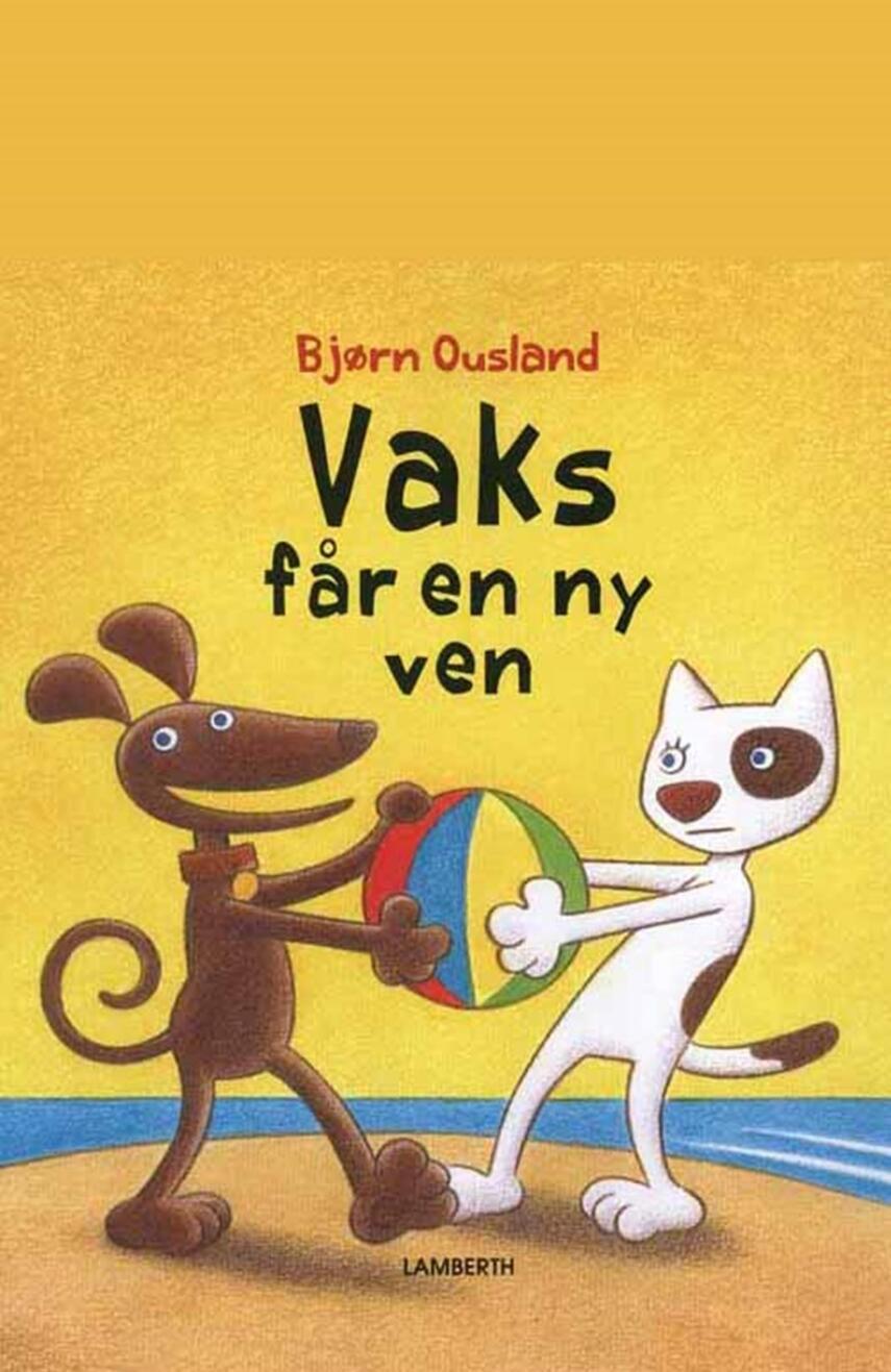 Bjørn Ousland: Vaks får en ny ven
