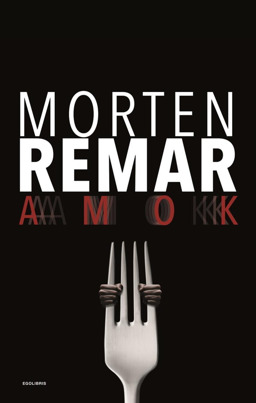 Morten Remar: Amok