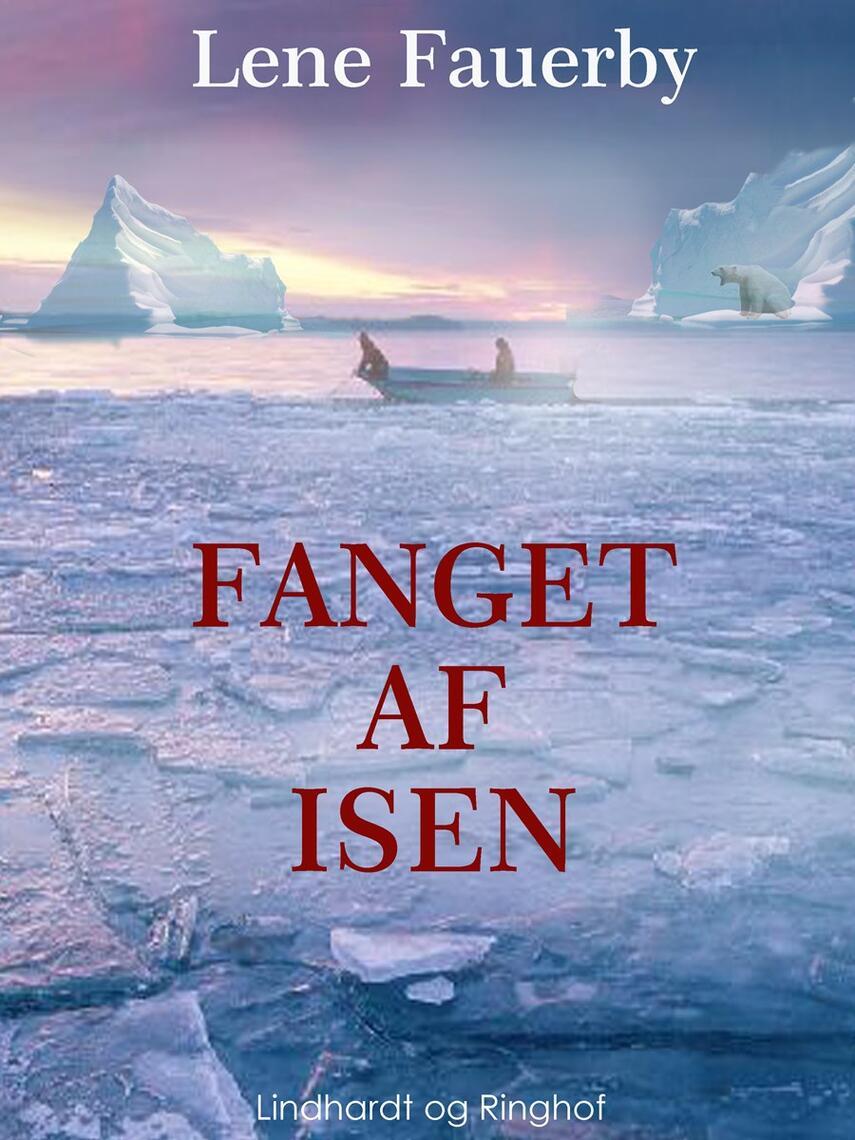 Lene Fauerby: Fanget af isen