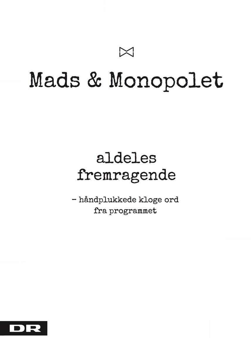 Mads Steffensen: Mads & Monopolet - aldeles fremragende : håndplukkede kloge ord fra programmet