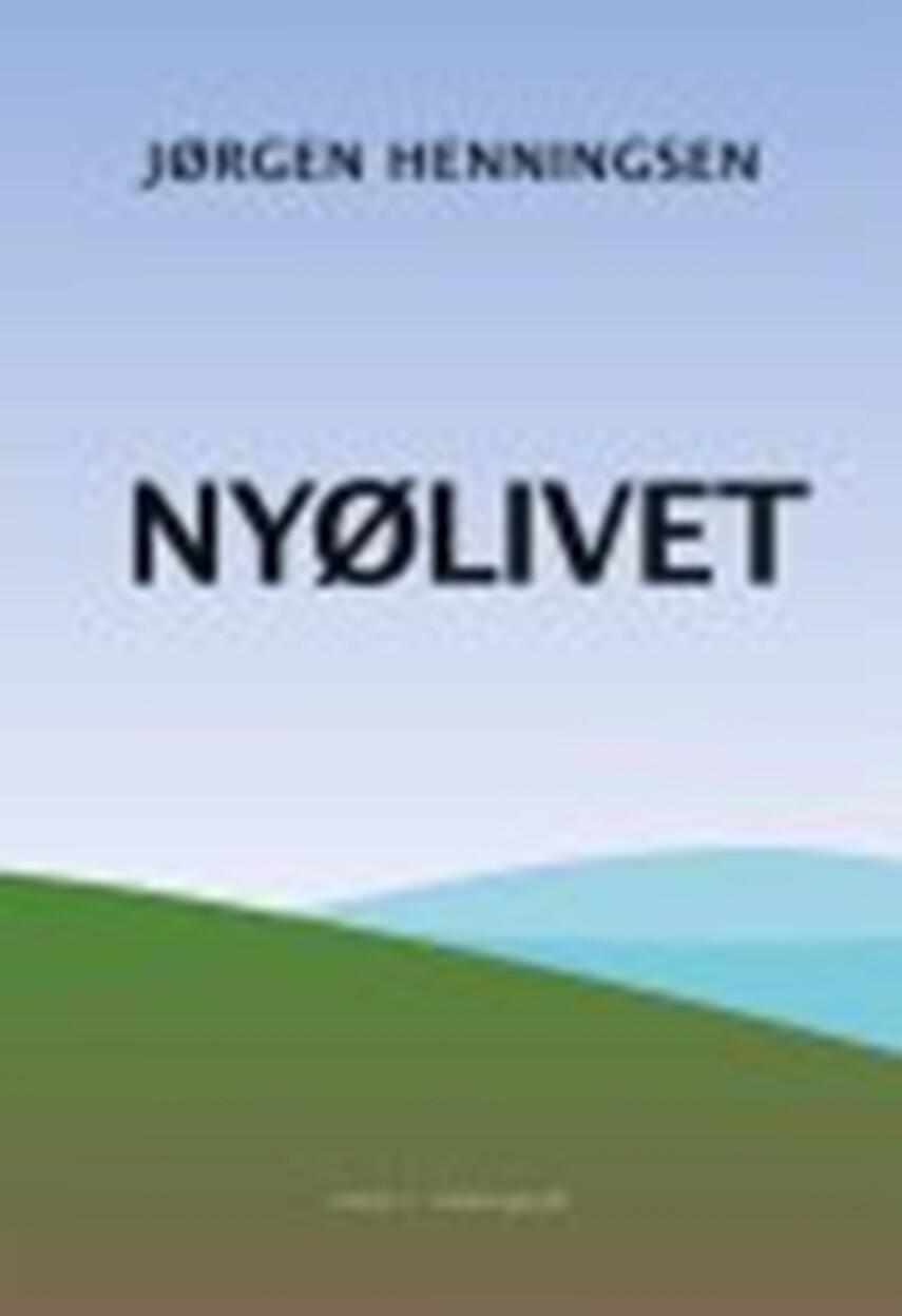 Jørgen Henningsen: Nyølivet : roman