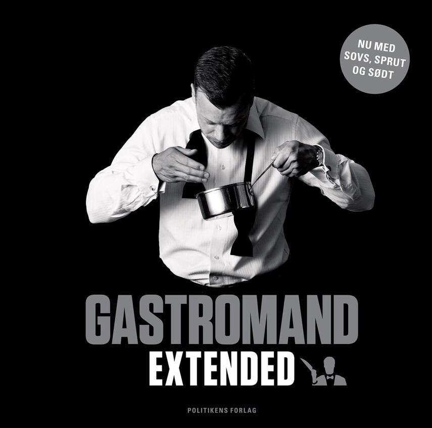 Anders Damm: Gastromand : extended : nu med sovs, sødt og sprut