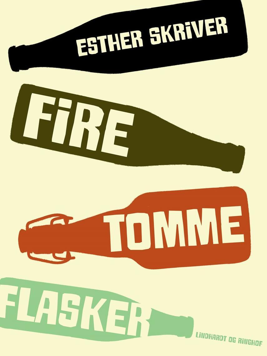 Esther Skriver: Fire tomme flasker