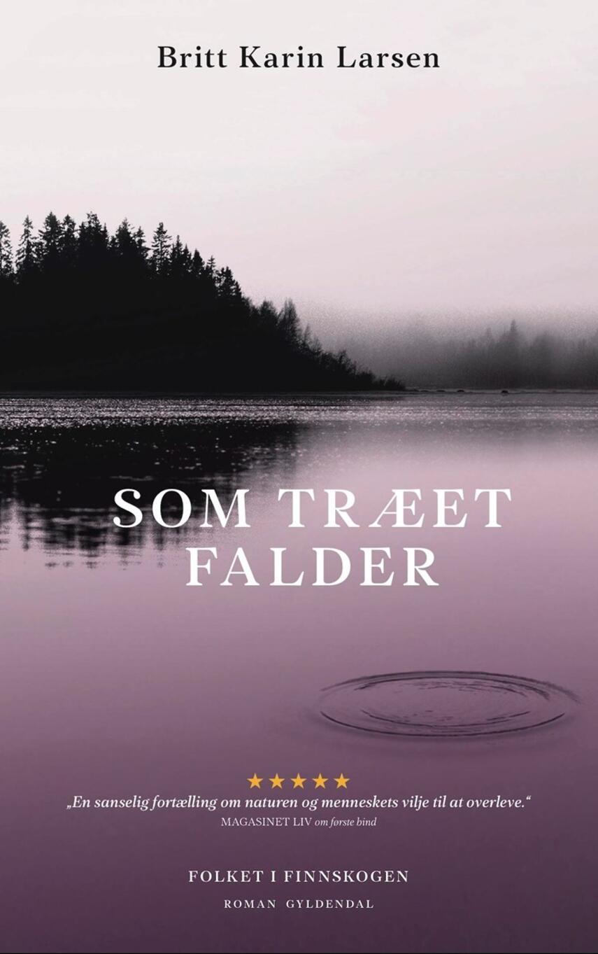 Britt Karin Larsen (f. 1945): Som træet falder : roman