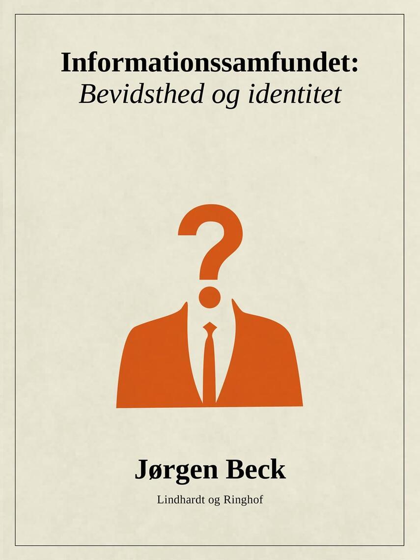 Jørgen Beck (f. 1927): Informationssamfundet : bevidsthed og identitet