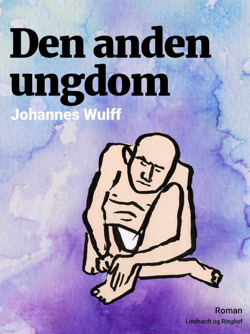 Johannes Wulff: Den anden Ungdom