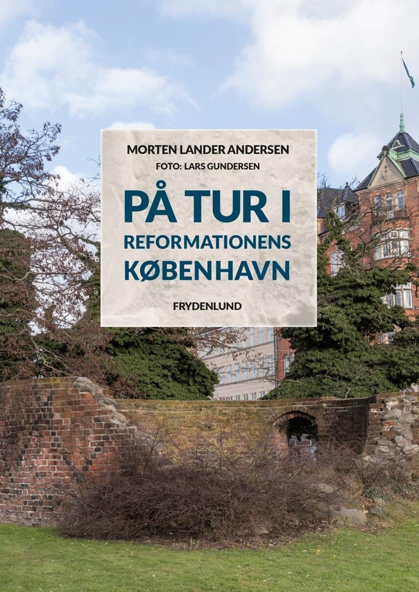 Morten Lander Andersen (f. 1972): På tur i reformationens København