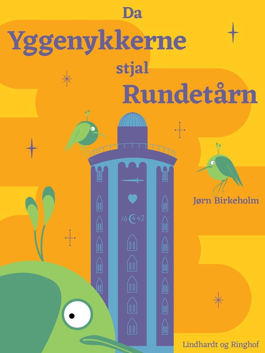 Jørn Birkeholm: Da yggenykkerne stjal Rundetårn