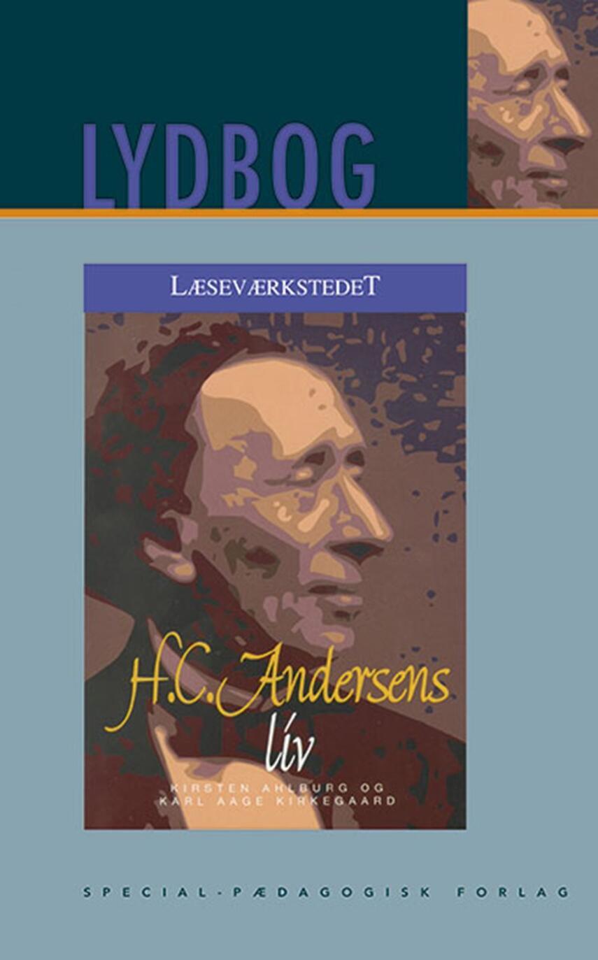 Kirsten Ahlburg: H.C. Andersens liv
