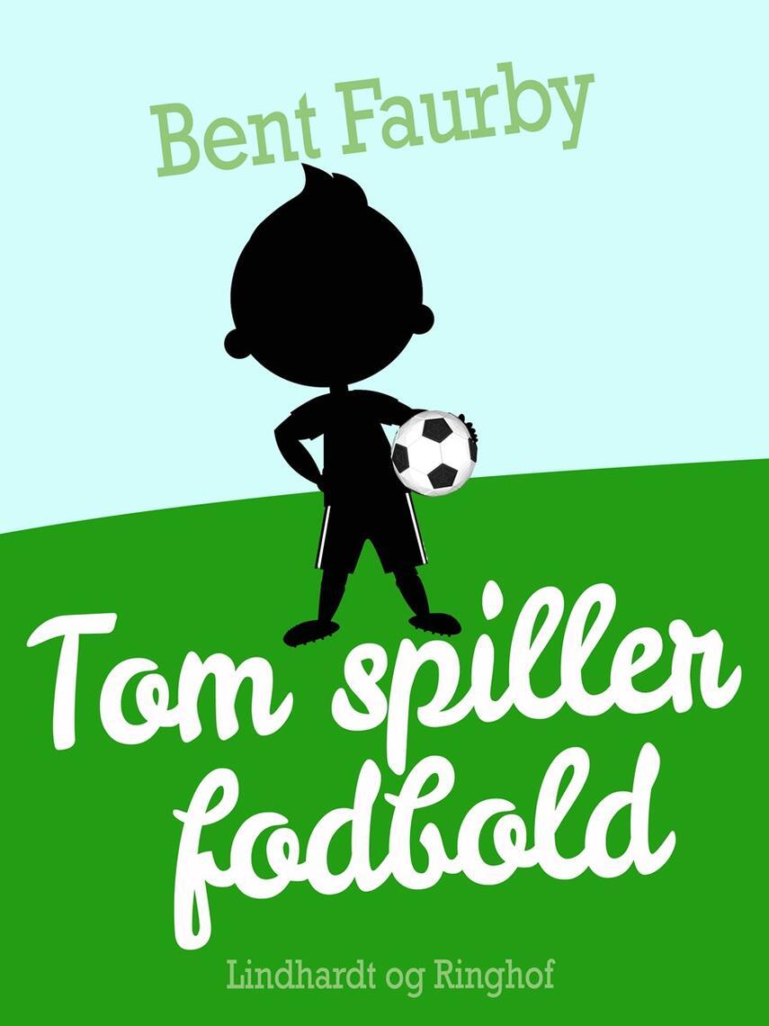 Bent Faurby: Tom spiller fodbold