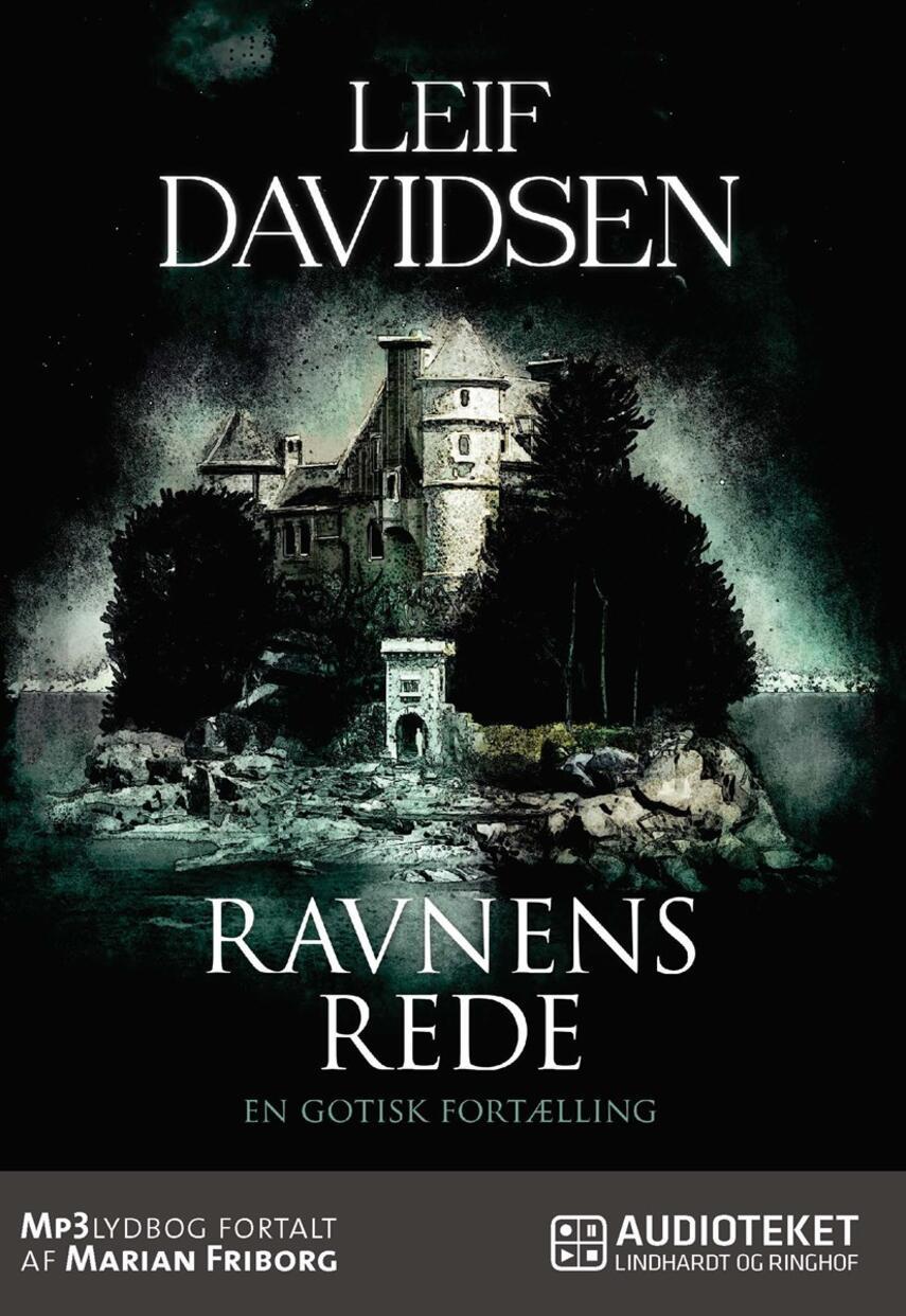 Leif Davidsen: Ravnens Rede : en gotisk fortælling