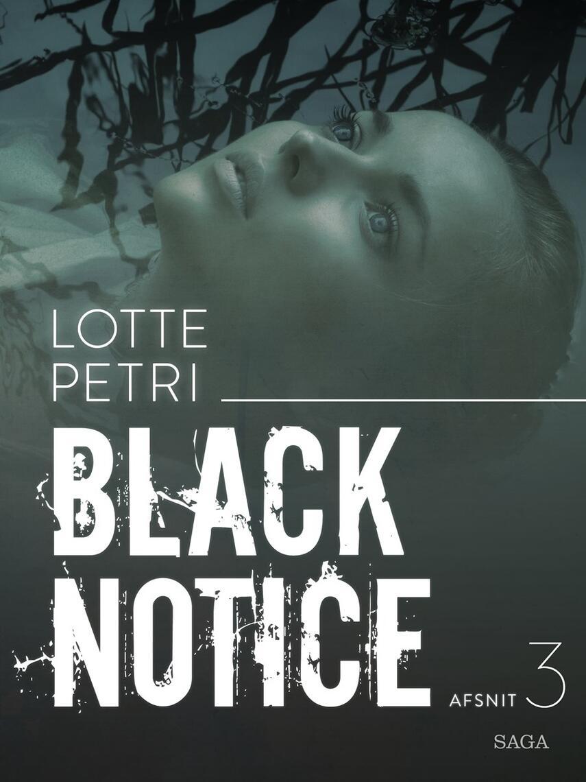 Lotte Petri: Black notice. 3