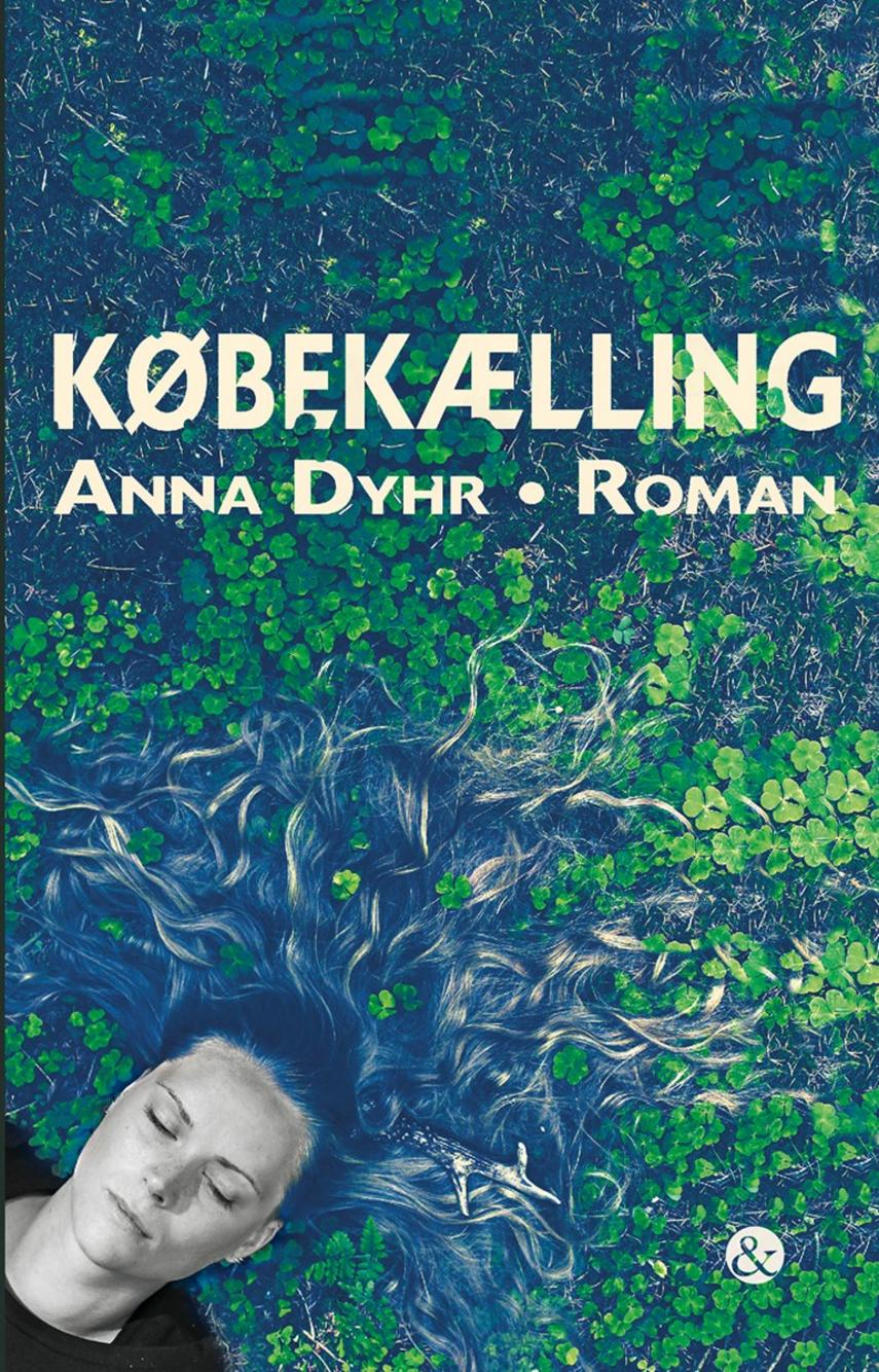 Anna Dyhr: Købekælling : roman