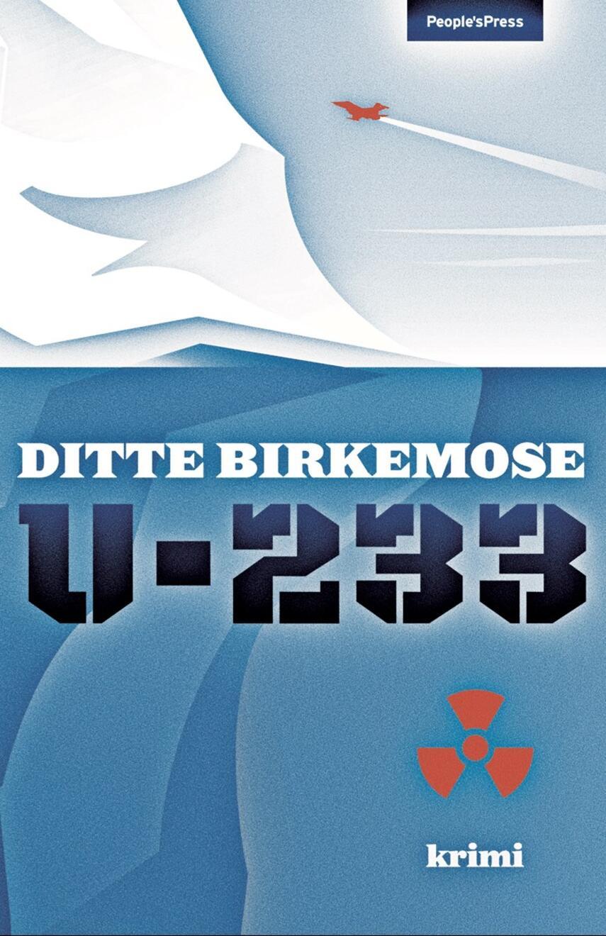 Ditte Birkemose: U-233 : krimi