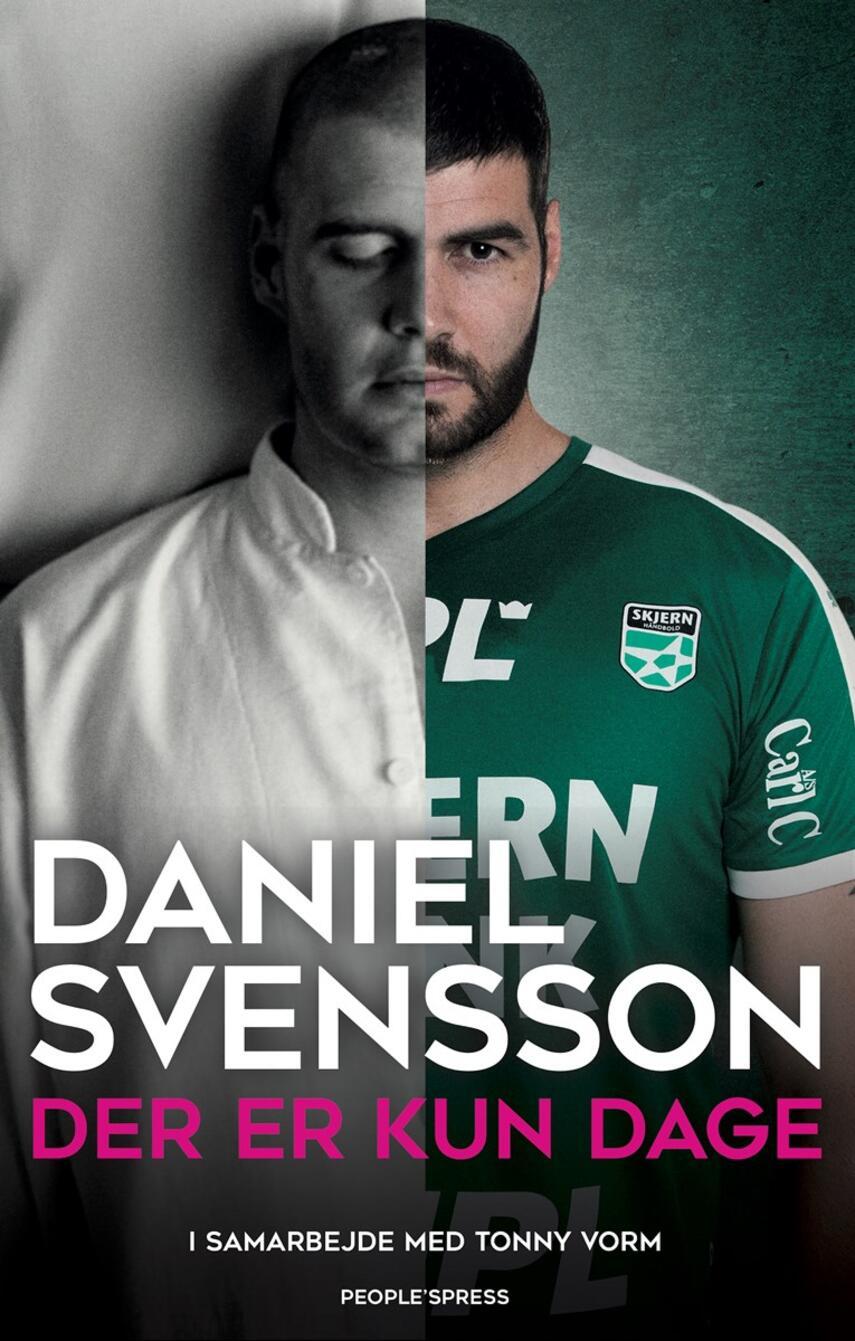 Daniel Svensson (f. 1982), Tonny Vorm: Der er kun dage