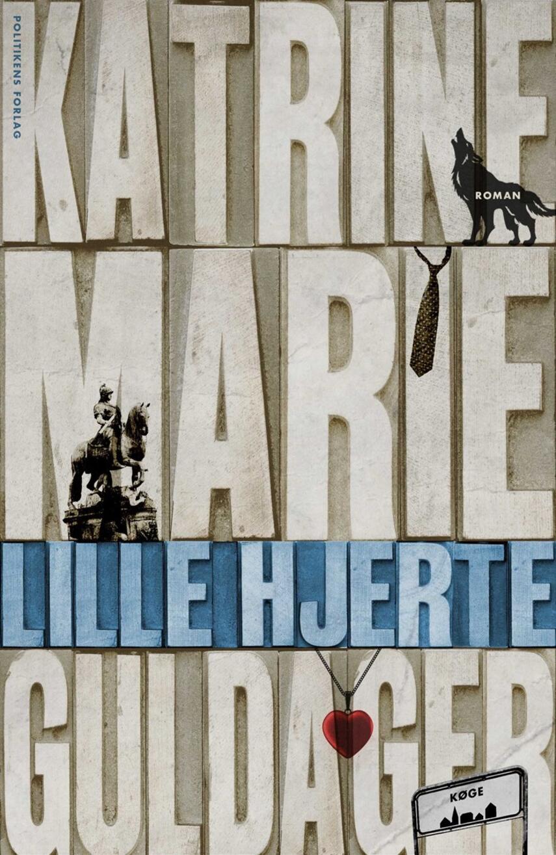 Katrine Marie Guldager: Lille hjerte : roman