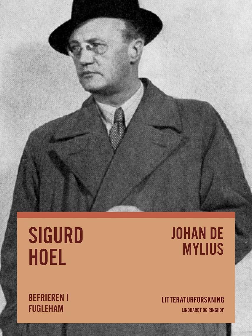 Johan E. de Mylius: Sigurd Hoel : befrieren i fugleham