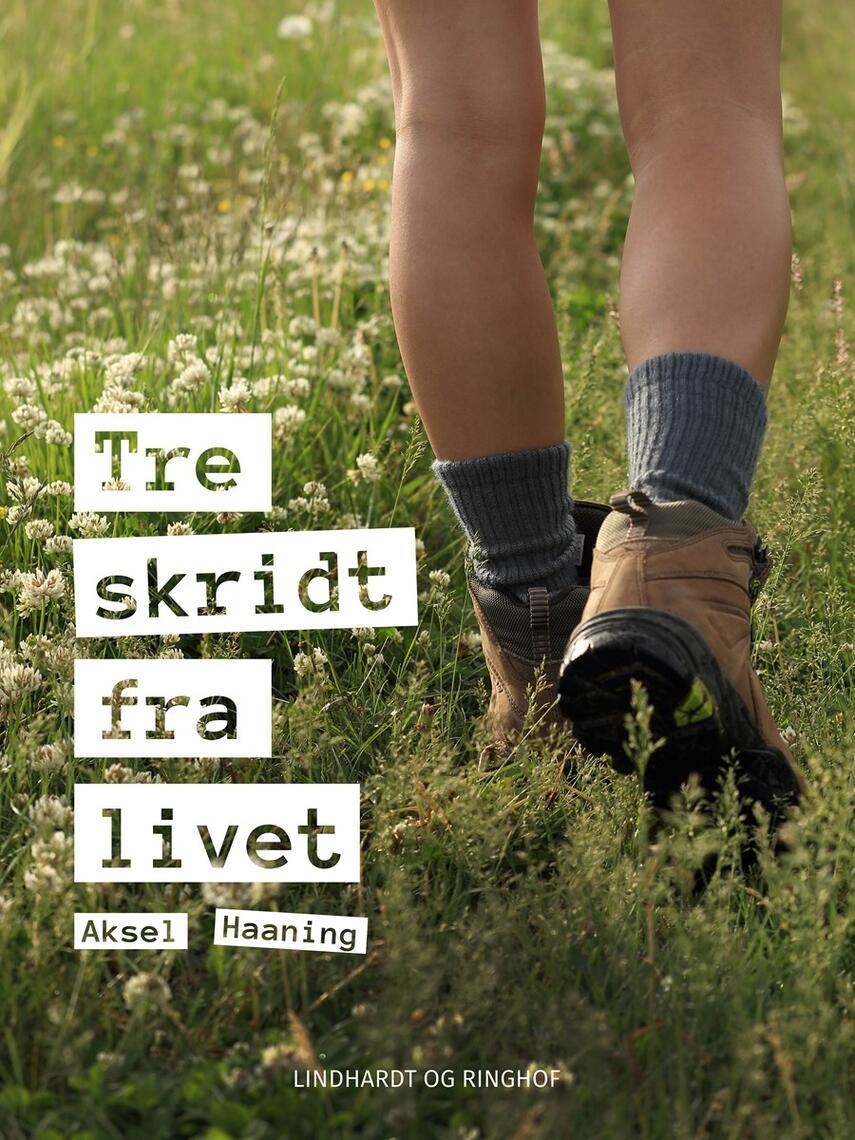 Aksel Haaning: Tre skridt fra livet