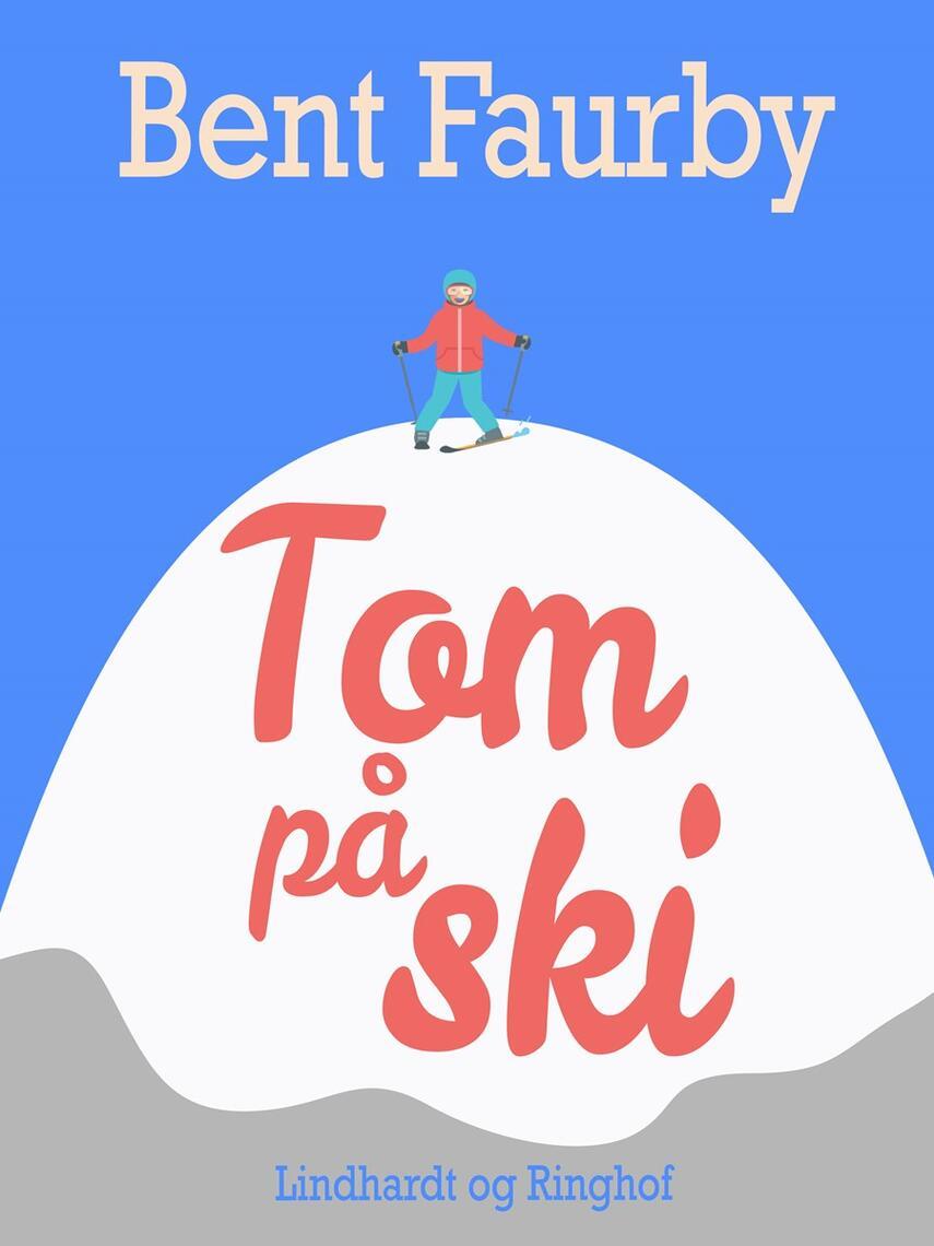 Bent Faurby: Tom på ski