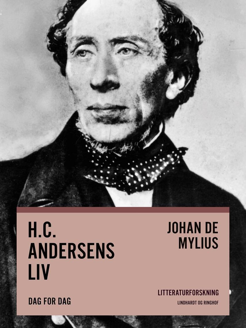 Johan E. de Mylius: H.C. Andersens liv : dag for dag