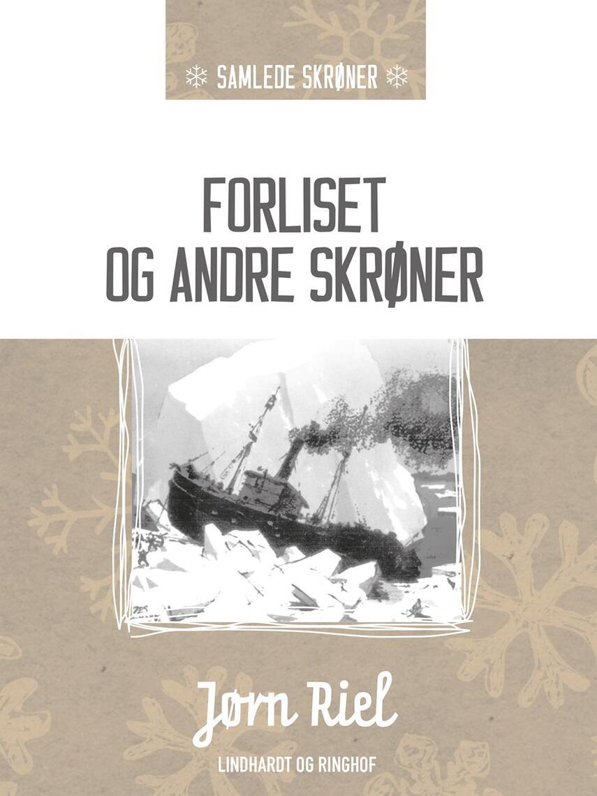 Jørn Riel: Forliset og andre skrøner