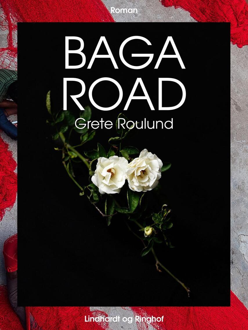 Grete Roulund: Baga Road : roman