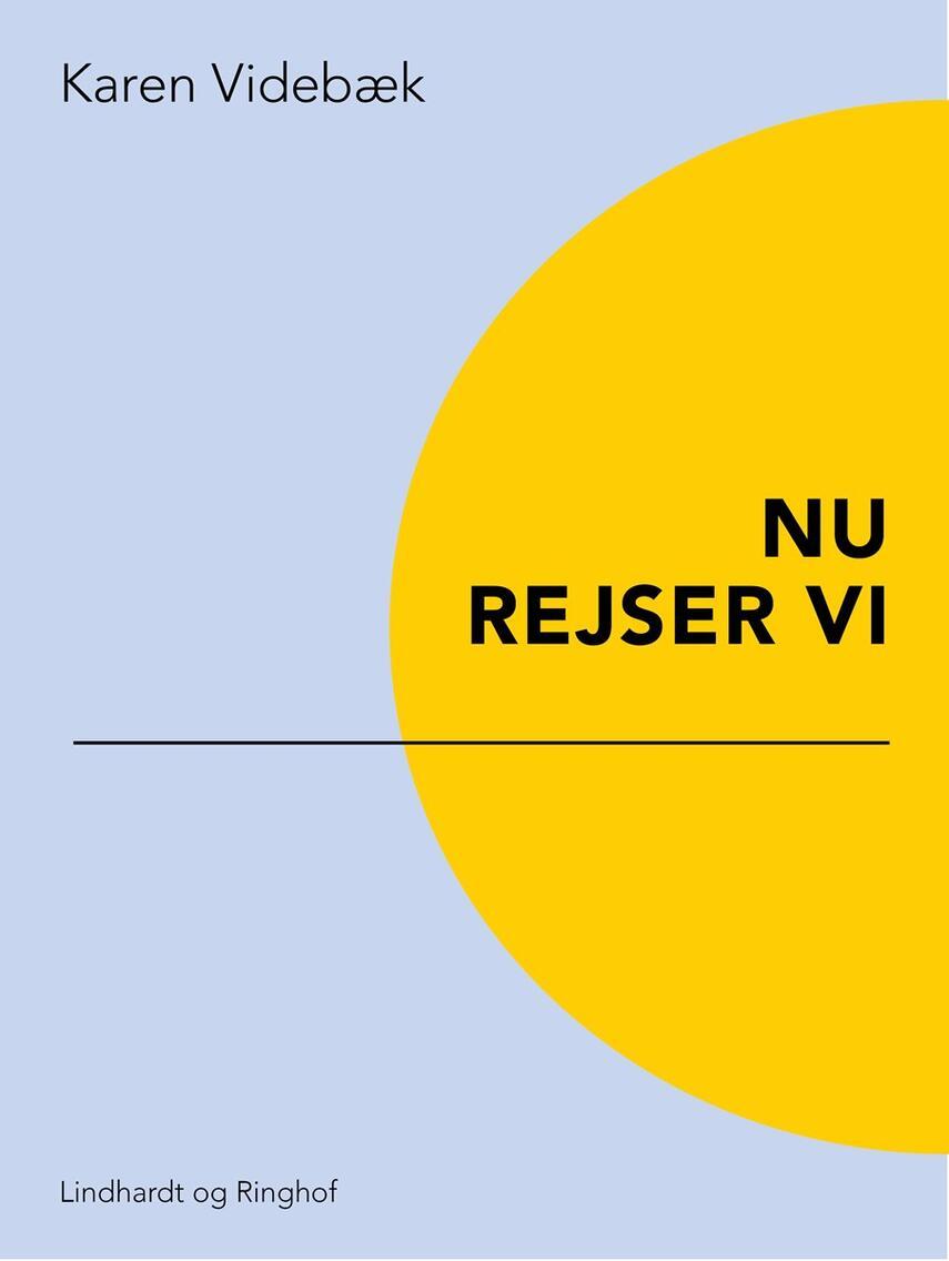 Karen Videbæk: Nu rejser vi