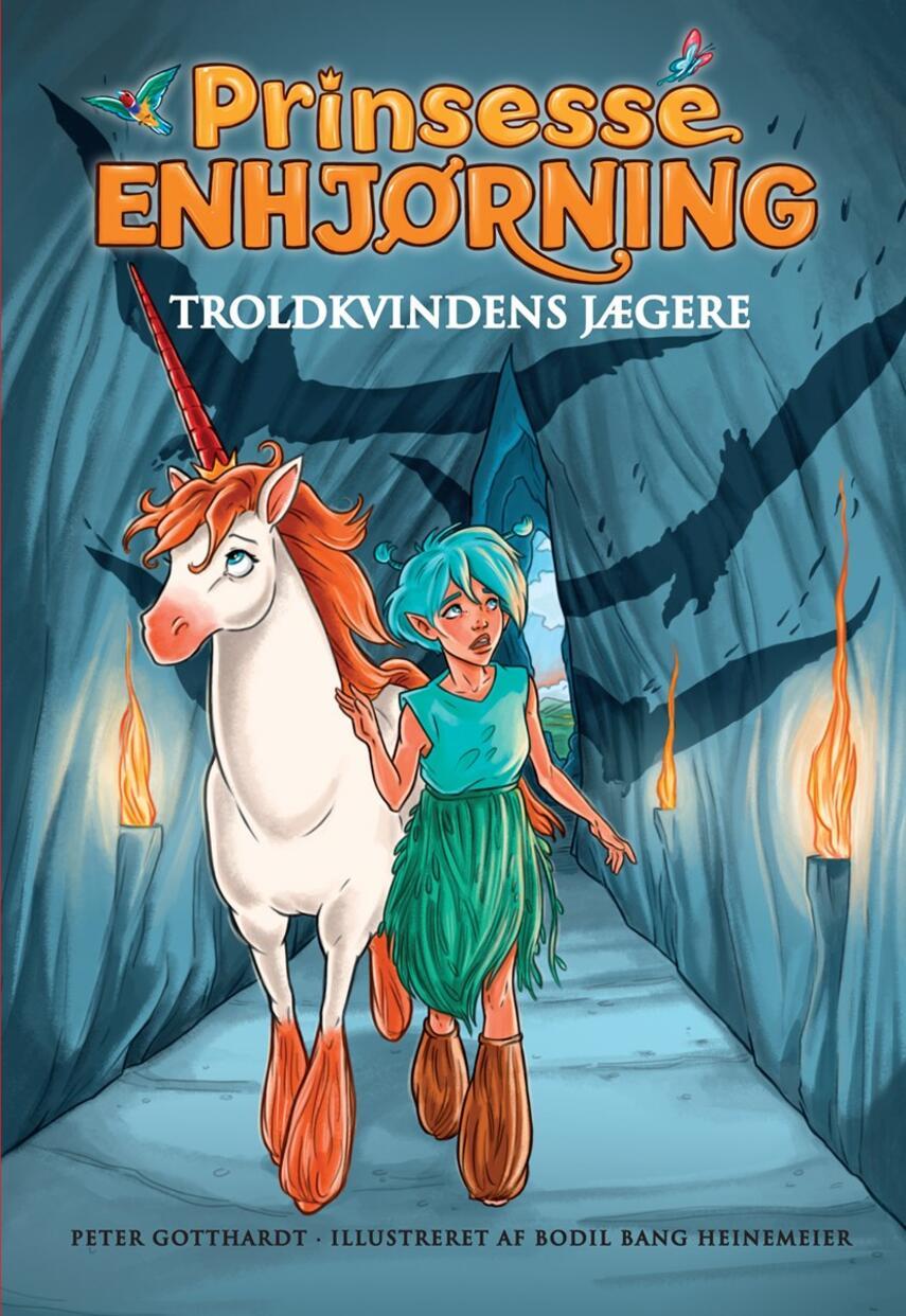 Peter Gotthardt: Prinsesse Enhjørning - troldkvindens jægere