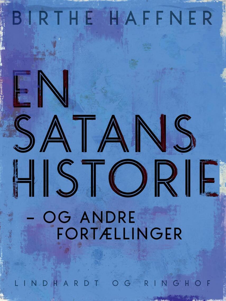 Birthe Haffner: En satans historie - og andre fortællinger