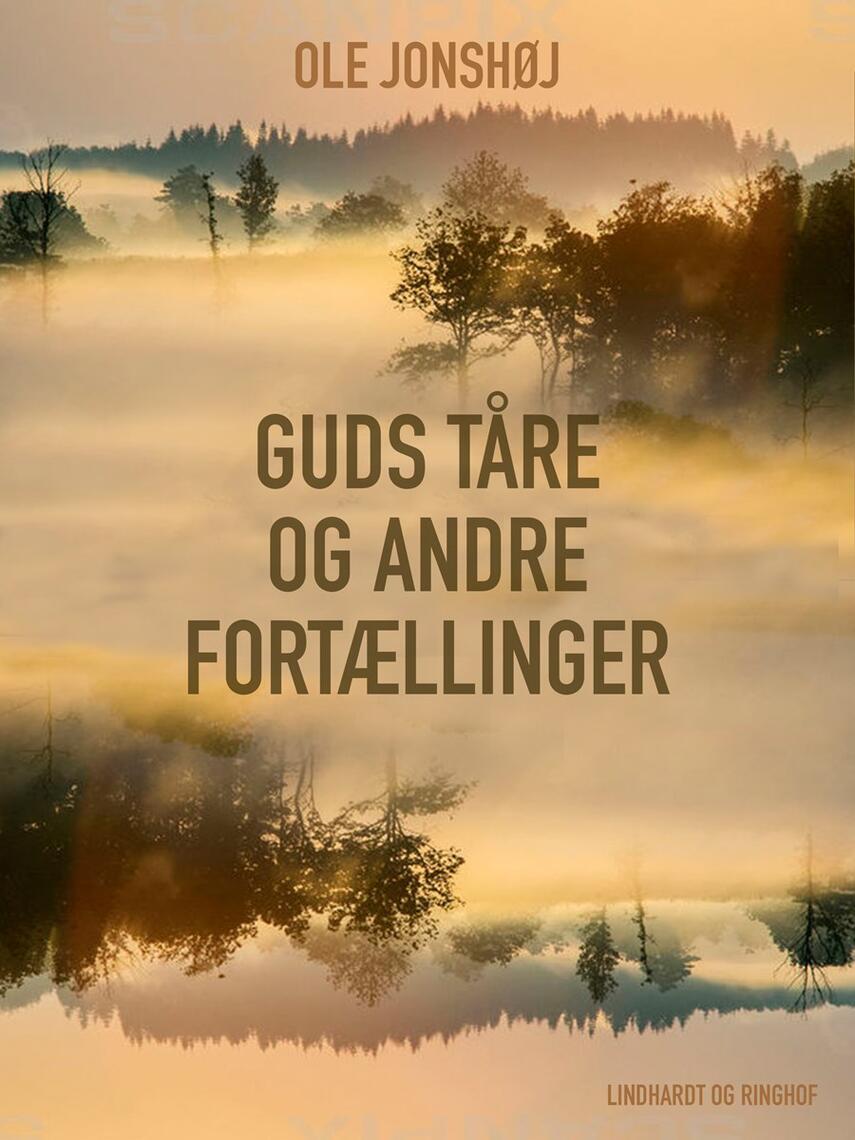 Ole Jonshøj: Guds Tåre og andre fortællinger