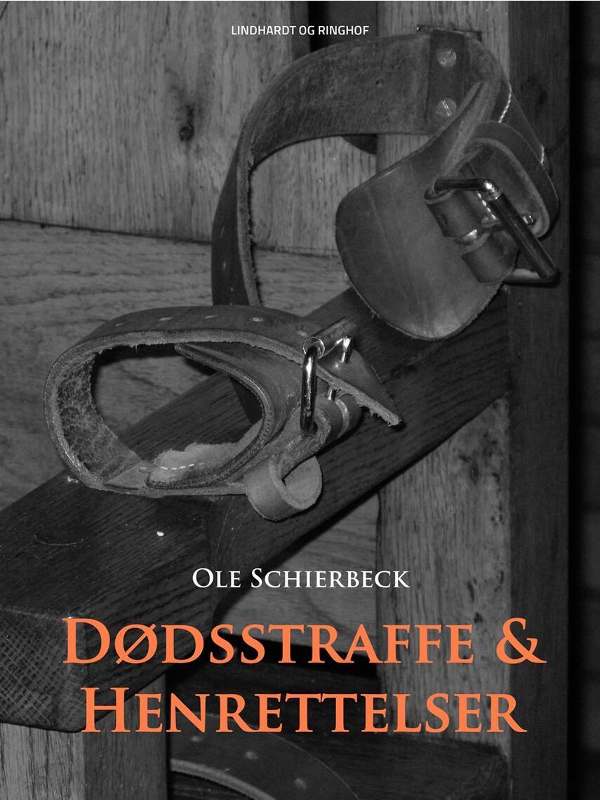Ole Schierbeck: Dødsstraffe og henrettelser