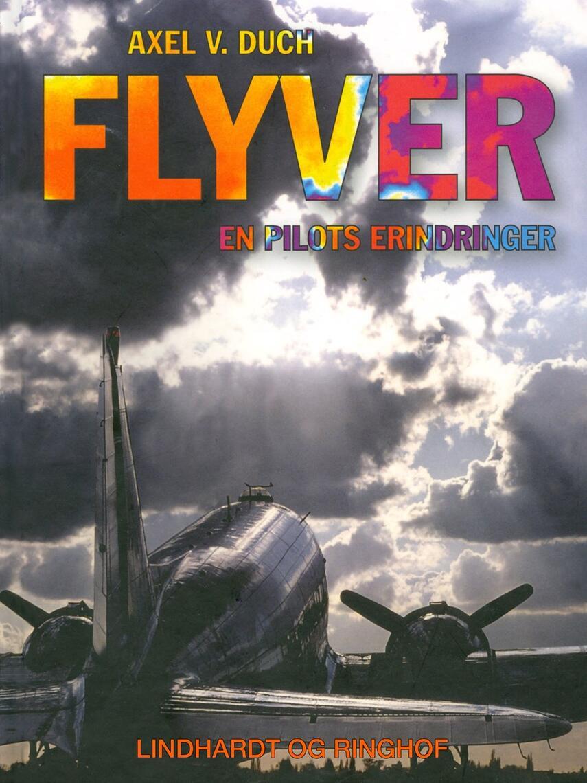 Axel V. Duch: Flyver : en pilots erindringer