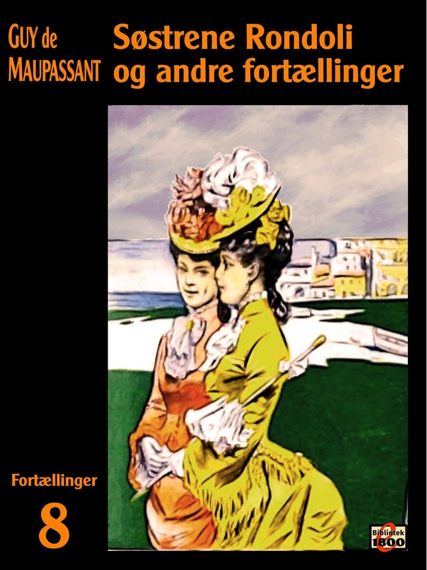 Guy de Maupassant: Søstrene Rondoli og andre fortællinger