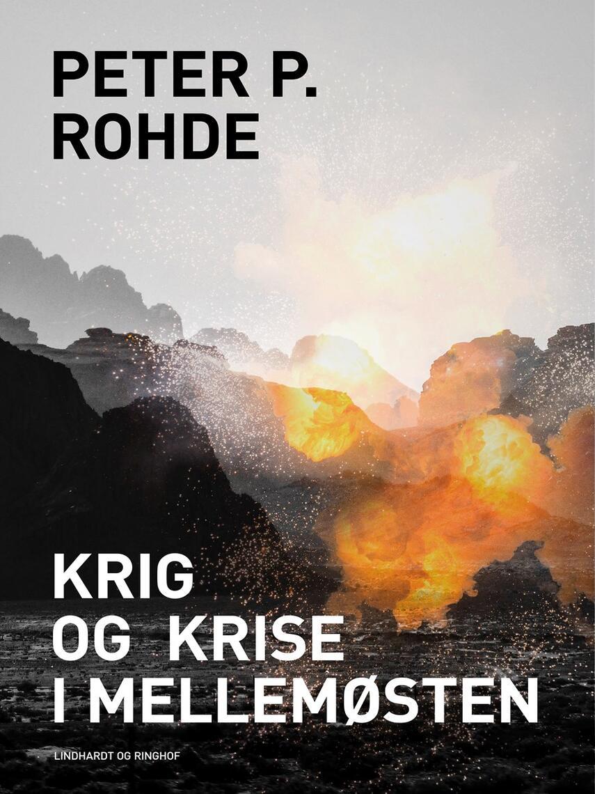 Peter P. Rohde: Krig og krise i Mellemøsten
