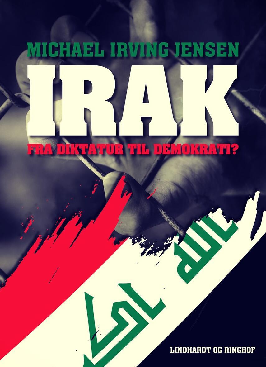 Michael Irving Jensen: Irak : fra diktatur til demokrati?