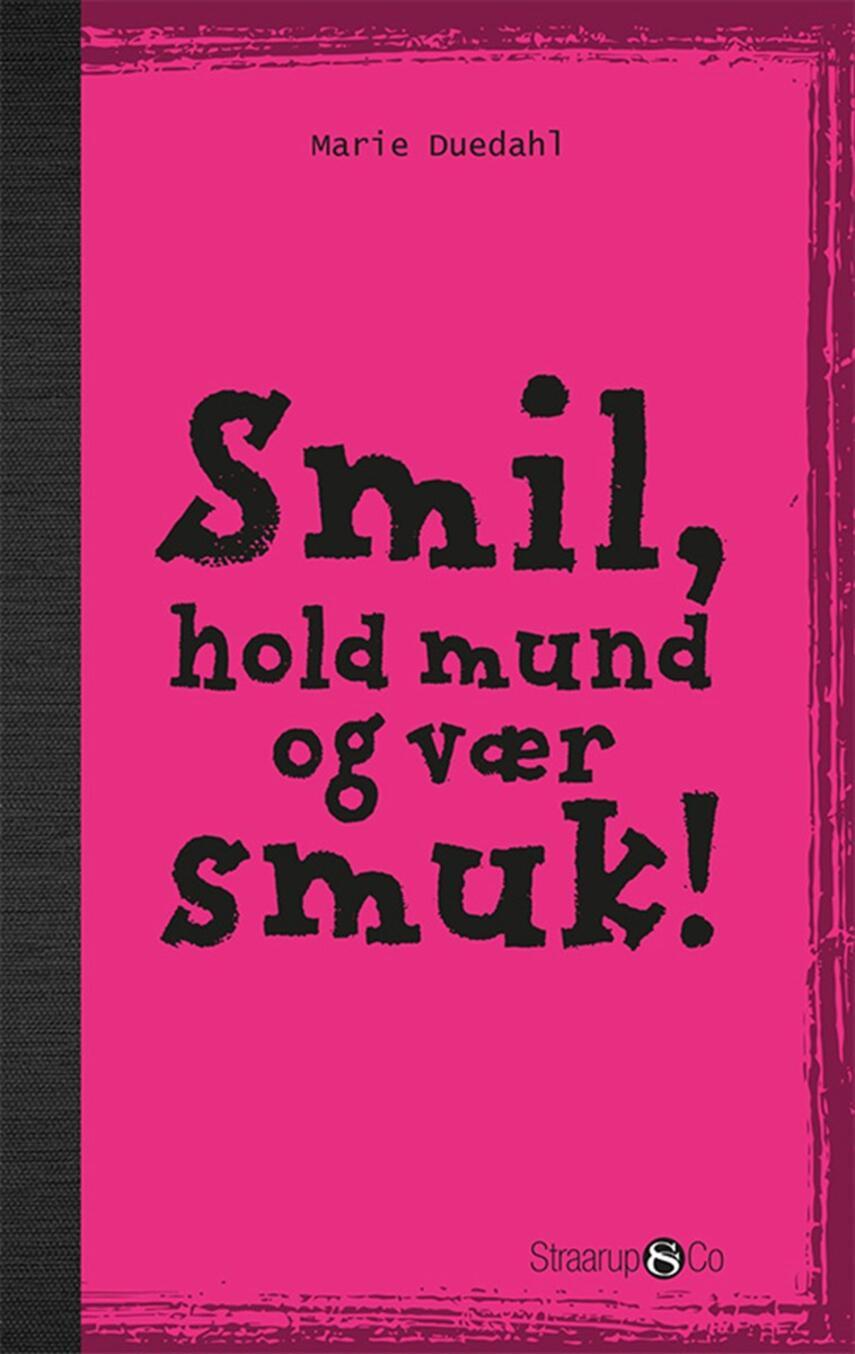 Marie Duedahl: Smil, hold mund og vær smuk!
