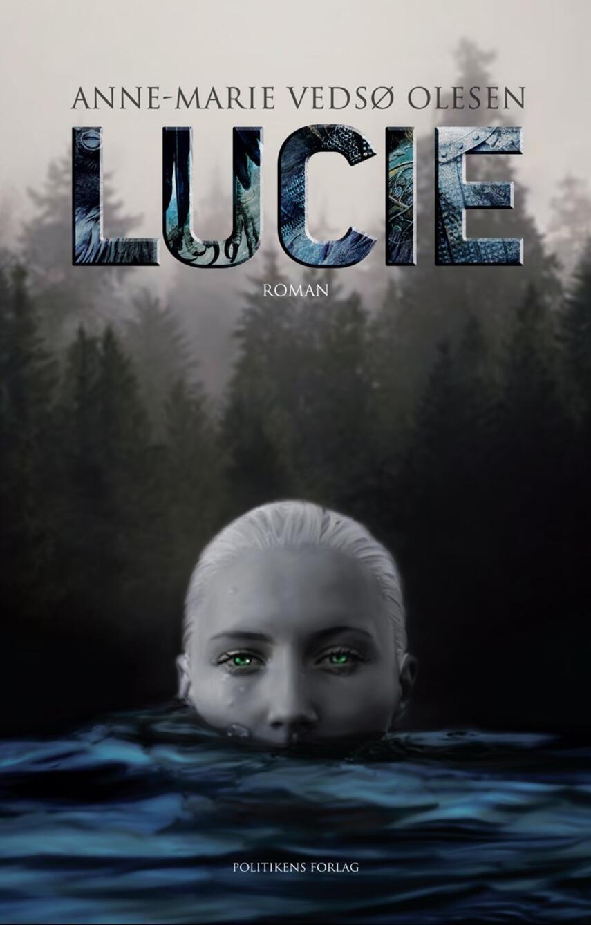 Anne-Marie Vedsø Olesen: Lucie : roman
