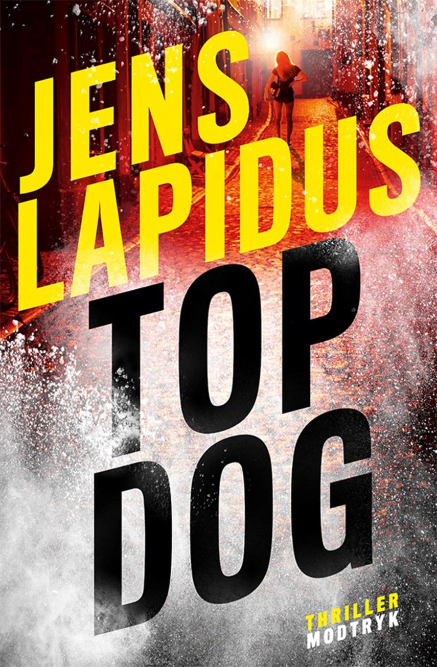 Jens Lapidus: Top dog : thriller