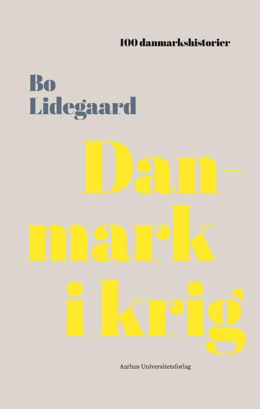 Bo Lidegaard: Danmark i krig