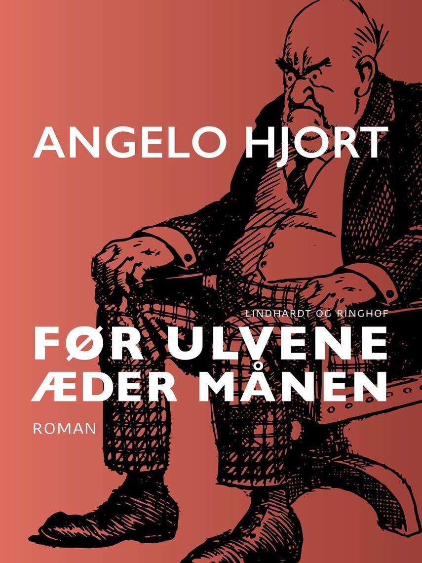 Angelo Hjort: Før ulvene æder månen