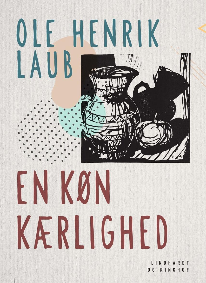 Ole Henrik Laub: En køn kærlighed