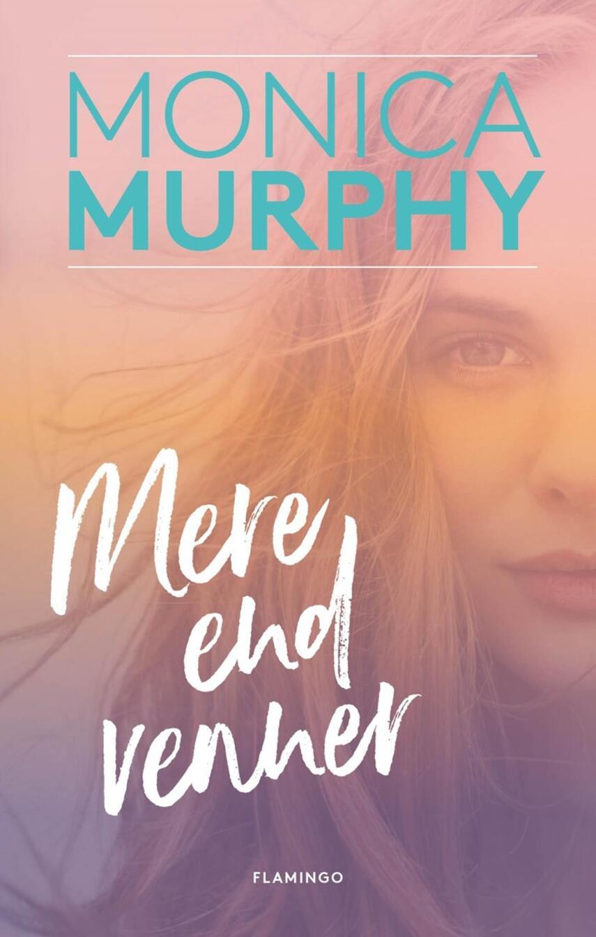 Monica Murphy: Mere end venner