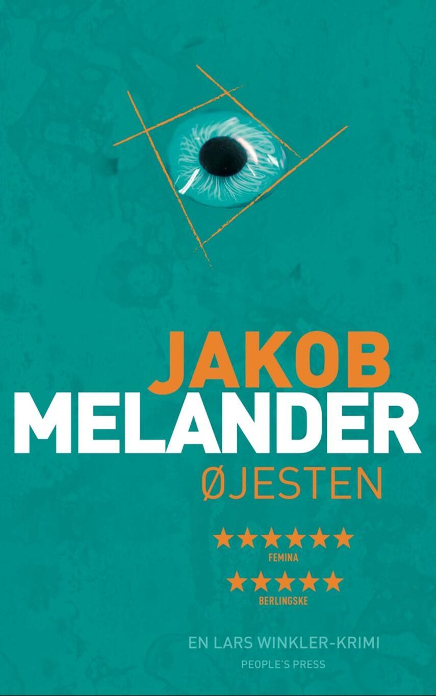 Jakob Melander: Øjesten : en Lars Winckler-krimi