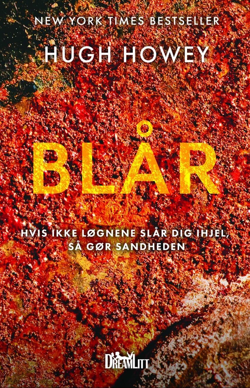 Hugh Howey: Blår : hvis ikke løgnene slår dig ihjel, gør sandheden
