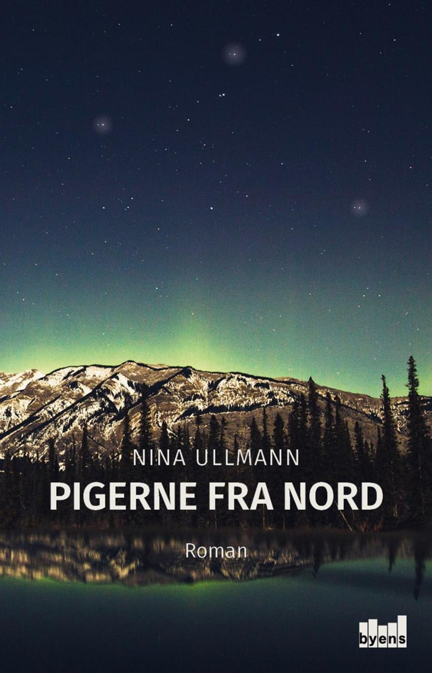 Nina Ullmann (f. 1964): Pigerne fra nord : roman