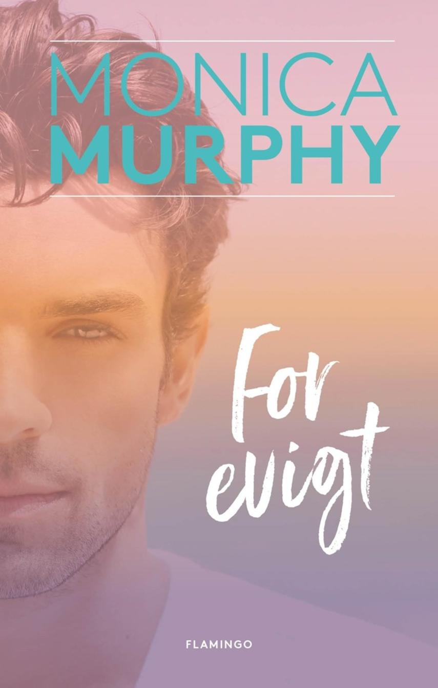 Monica Murphy: For evigt