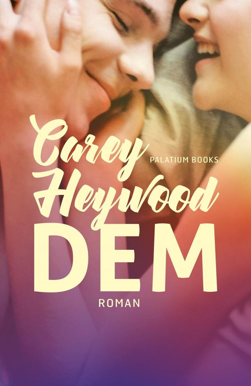 Carey Heywood: Dem : roman