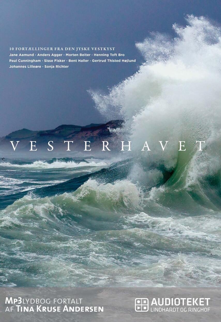 : Vesterhavet : 10 fortællinger fra den jyske vestkyst