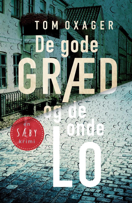Tom Oxager: De gode græd og de onde lo